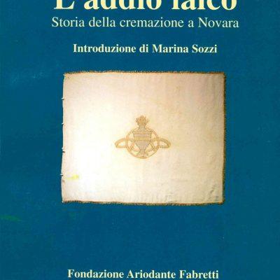L'addio laico. Storia della cremazione a Novara