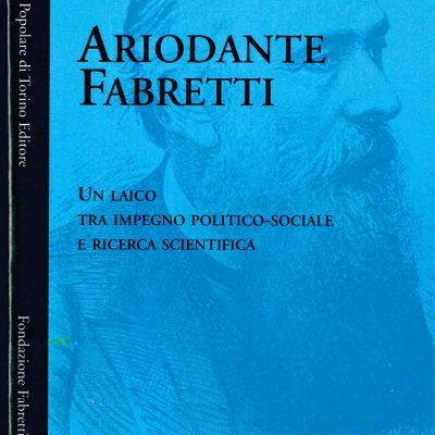 Ariodante Fabretti. Un laico tra impegno politico-sociale e ricerca scientifica