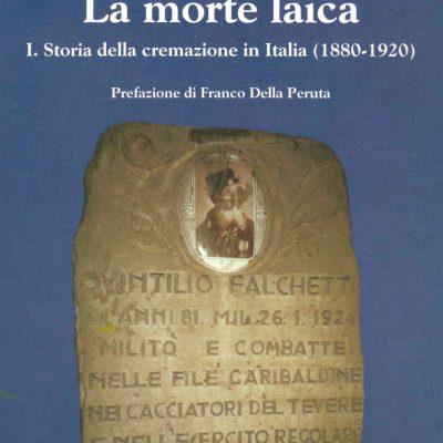 La morte laica, I. Storia della cremazione in Italia (1880-1920)