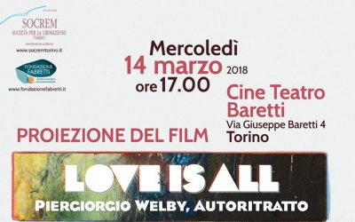 "Proiezione film ""Love is all. Piergiorgio Welby, autoritratto"" – 14 marzo 2018 – CineTeatro Baretti"