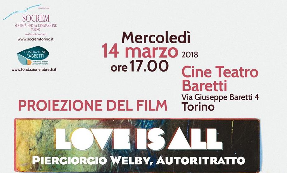 """Proiezione film """"Love is all. Piergiorgio Welby, autoritratto"""" – 14 marzo 2018 – CineTeatro Baretti"""