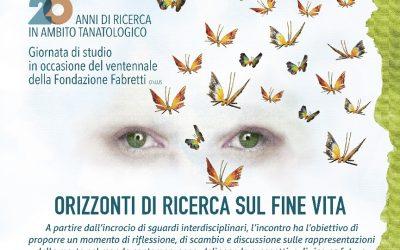 Orizzonti di ricerca sul fine vita – Giornata di studio per il ventennale della Fondazione Fabretti – 26/09/19